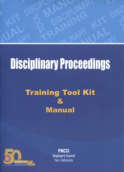 Disciplinary Proceedings - Training Tool Kit & Manual